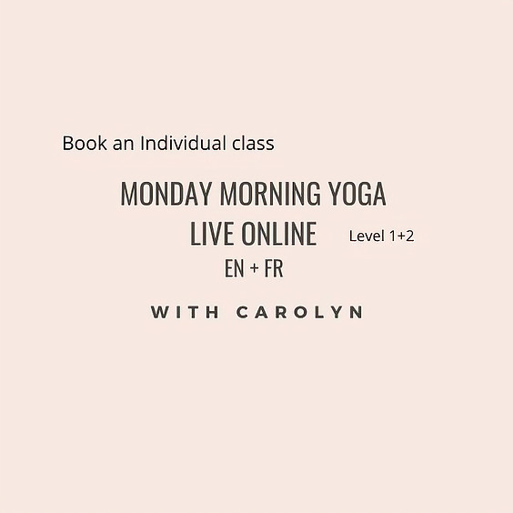 Monday Morning Yoga LIVE ONLINE with Carolyn in English + French  Level 1+2