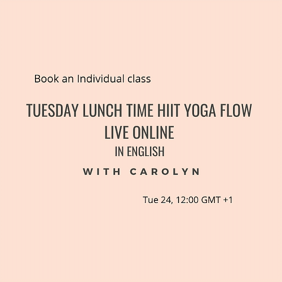 Tuesday lunch time HIIT Yoga flow LIVE ONLINE with Carolyn in English