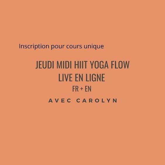Jeudi midi HIIT Yoga Flow LIVE EN LIGNE avec Carolyn en Français + Anglais