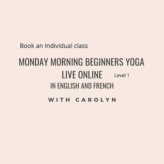 Monday Morning Beginners Yoga in English + French - Level 1