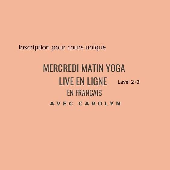 Mercredi Matin Yoga LIVE EN LIGNE avec Carolyn en Français