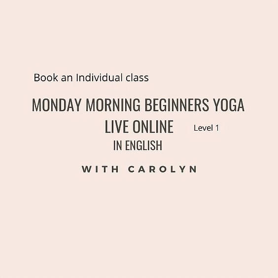 Monday Morning Beginners Yoga LIVE ONLINE with Carolyn in English - Level 1