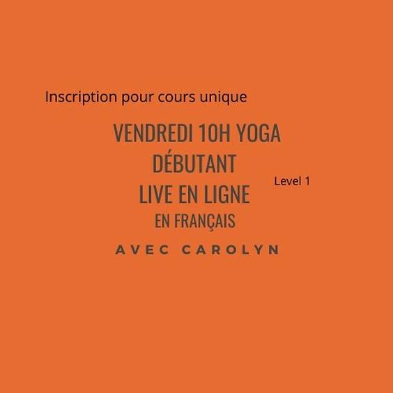 Vendredi Yoga pour débutant LIVE EN LIGNE avec Carolyn en Français - Niveau 1