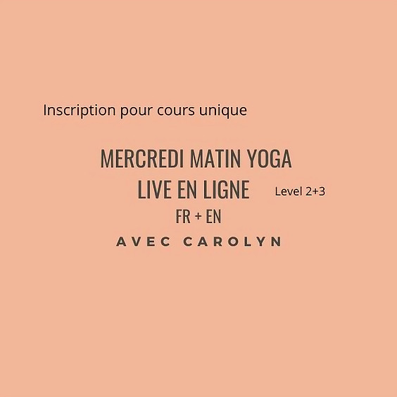 Mercredi Matin Yoga LIVE EN LIGNE avec Carolyn en Français et Anglais