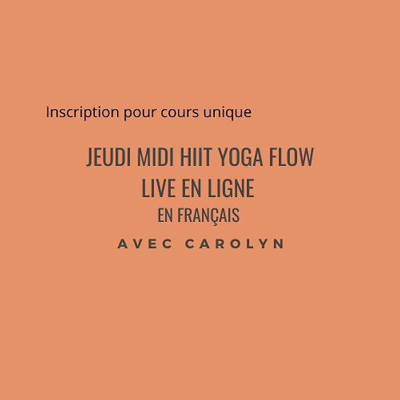 Jeudi midi HIIT Yoga Flow LIVE EN LIGNE avec Carolyn en Français