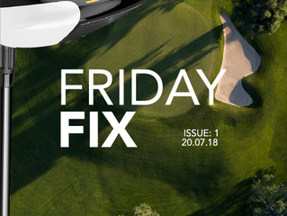FRIDAY FIX   ISSUE 1