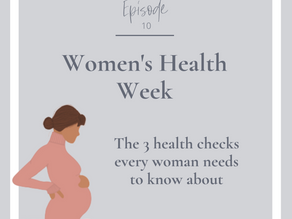 Women's Health Week: 3 Health Checks Every Woman Needs to Know About