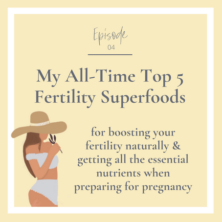 My All-Time Top 5 Fertility Superfoods