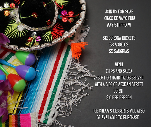 JOIN US FOR SOME CINCO DE MAYO FUN! May