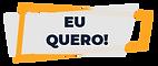 Botão - EU QUERO.png