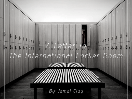 A Letter To The International Locker Room