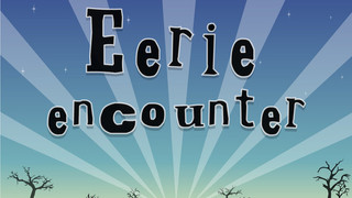 Eerie Encounter