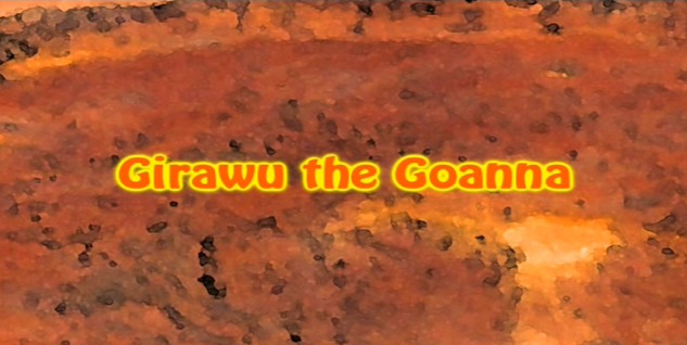 Girawu the Goanna