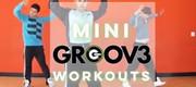 Mini Groove Workouts