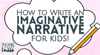 How to Write an Imaginative Narrative for Kids |Episode 1: What is it?|
