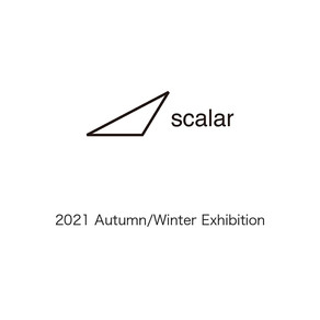 scalar 2021 autumn/winter exhibition