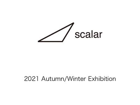 scalar 2021 autumn/winter exhibition