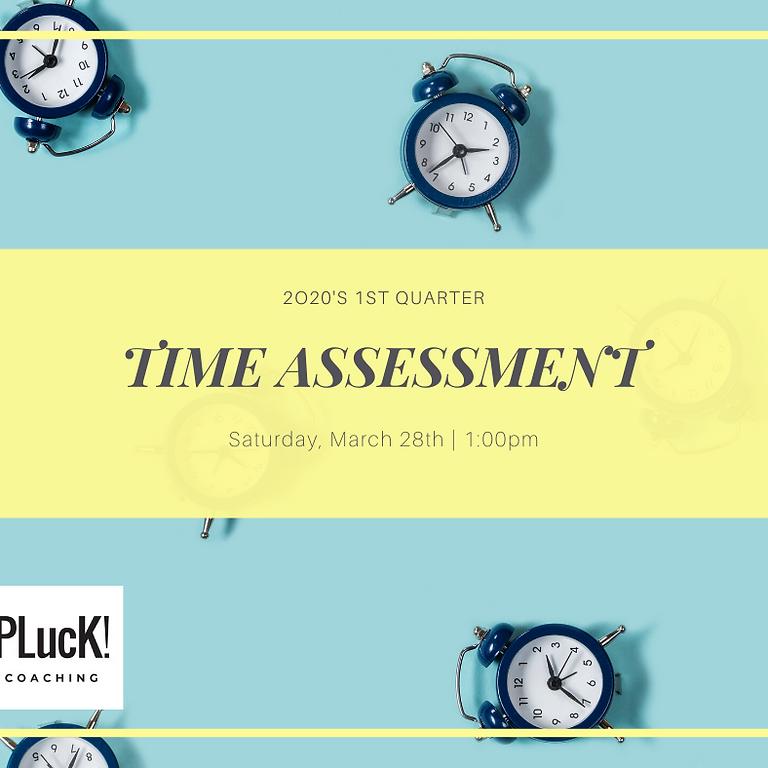 1st Quarter Time Assessment