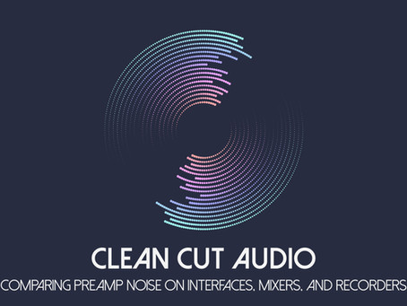 8. Comparing Preamp Noise on Interfaces, Mixers and Recorders