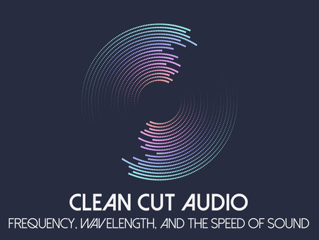 12. Frequency, Wavelength, and the Speed of Sound: the Science of Sound 101