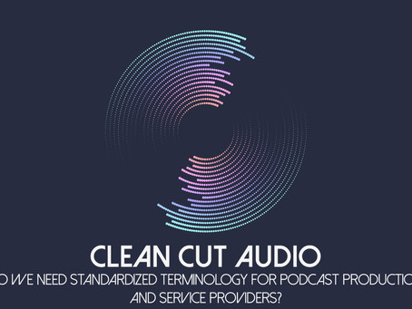 9. Do We Need Standardized Terminology for Podcast Production and Service Providers?