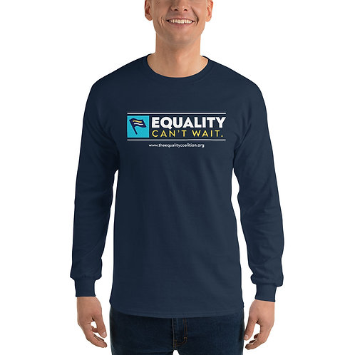 Equality Can't Wait | Unisex Long Sleeve Equality Shirt