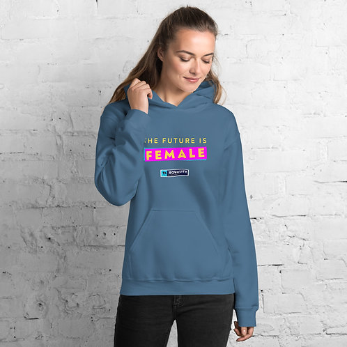 The Future is Female | Unisex Equality Hoodie