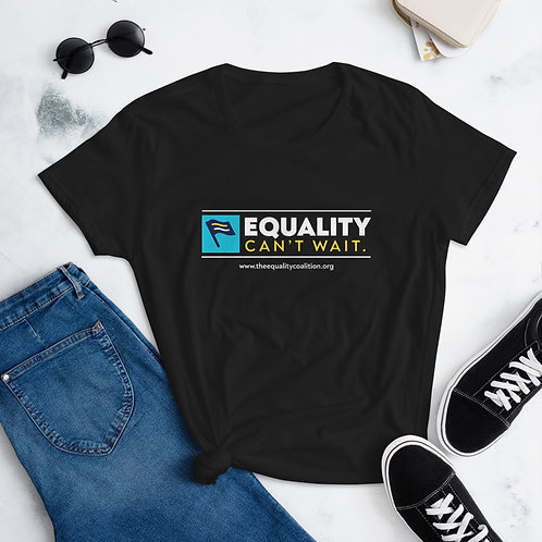 Equality Can't Wait | Women's Fitted Equality Shirt