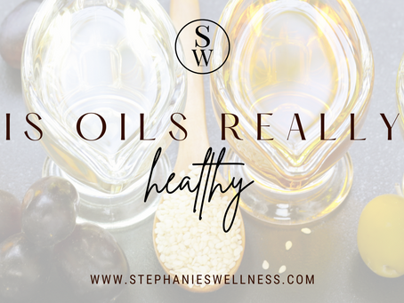 IS OILS REALLY HEALTHY