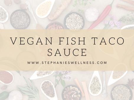 Vegan Fish Taco Sauce