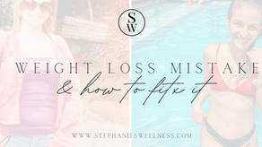 7 WEIGHT LOSS MISTAKES & HOW TO FIX IT
