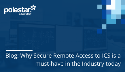 Why Secure Remote Access to ICS is a must-have in the industry today