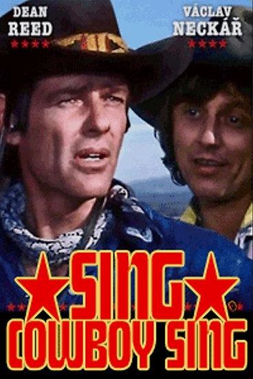 Sing Cowboy Sing - (Cante Cowboy, Cante)