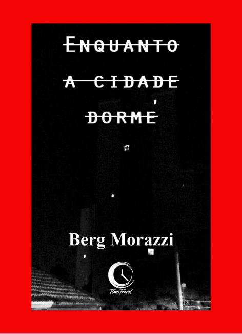 Enquanto a cidade dorme - Berg Morazzi