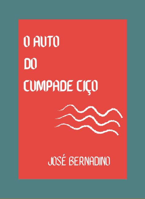 Auto do cumpade ciço - José Bernadino
