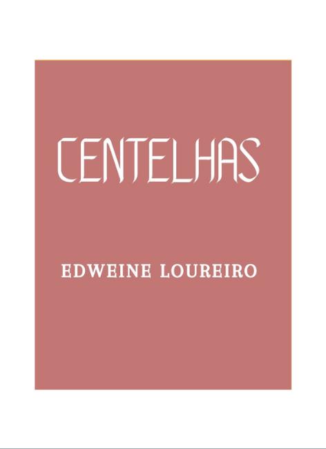Centelhas - Edweine Loureiro