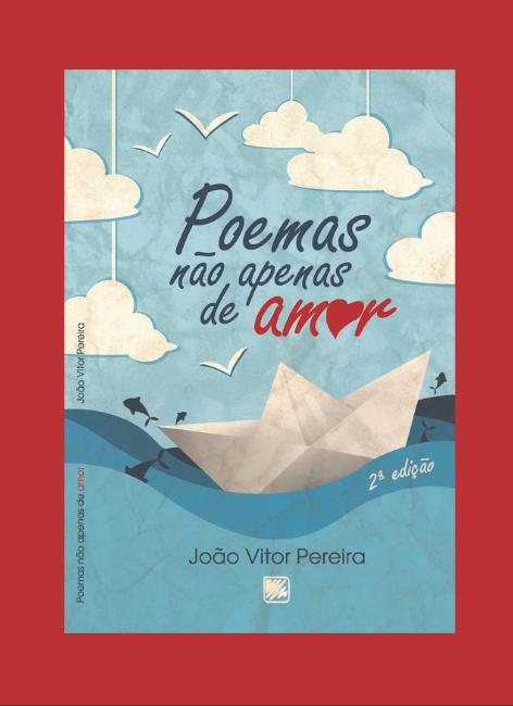 Poemas não apenas de amor - João Vitor Pereira