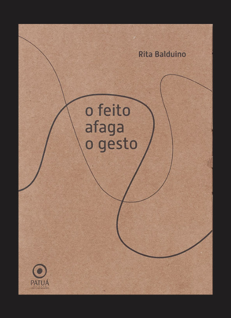 O feito afaga o gesto - Rita Balduino