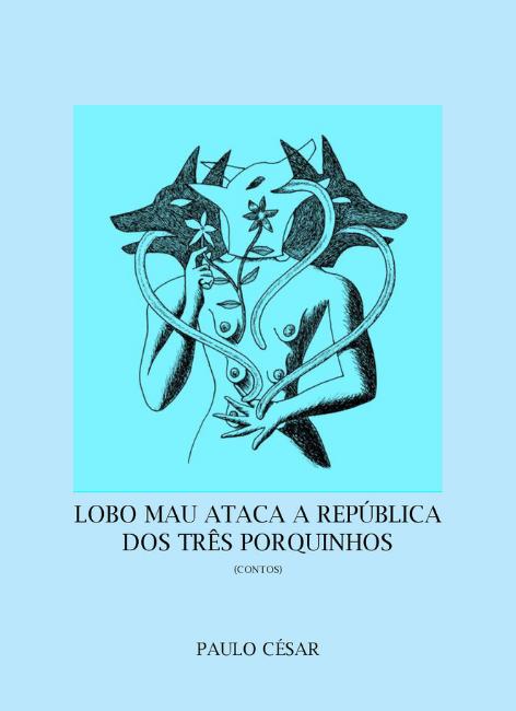 Lobo mau ataca a república do três porquinhos - Paulo César
