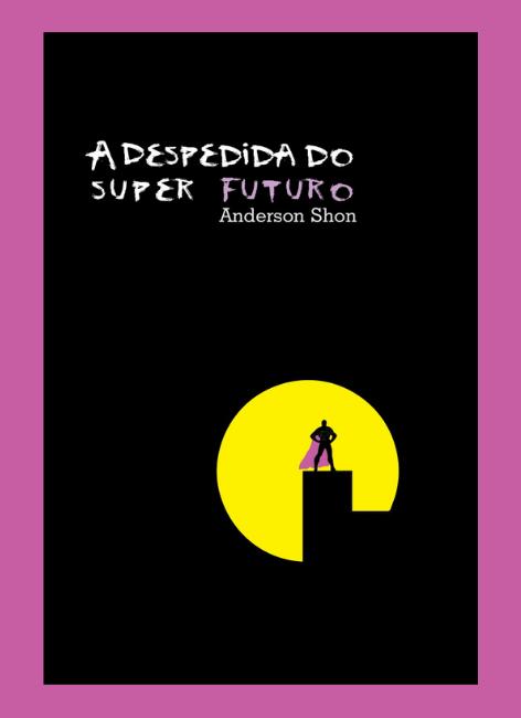 A despedida do super futuro - Anderson Shon