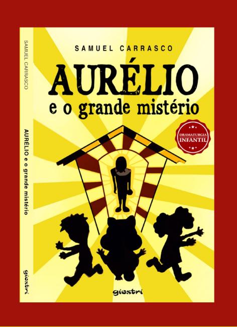 Aurélio e o grande mistério - Samuel Carrasco