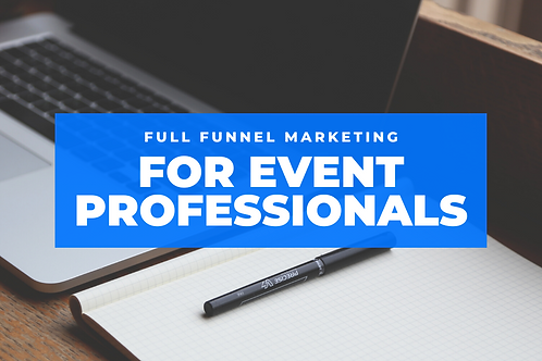 Single Class - Full Funnel Marketing for Event Professionals