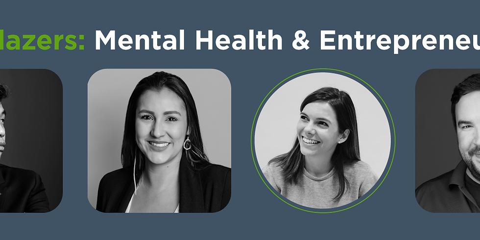 Trailblazers: Mental Health & Entrepreneurship
