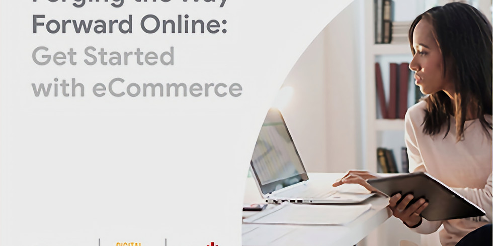 Forging The Way Forward Online: Get Started with E-Commerce