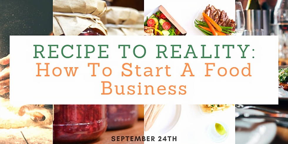 Recipe to Reality: How To Start A Food Business Seminar