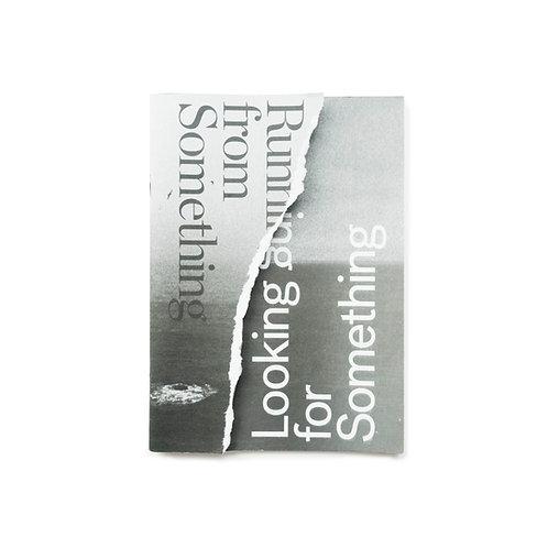 Running From Something, Looking For Something / Jonathan Liu