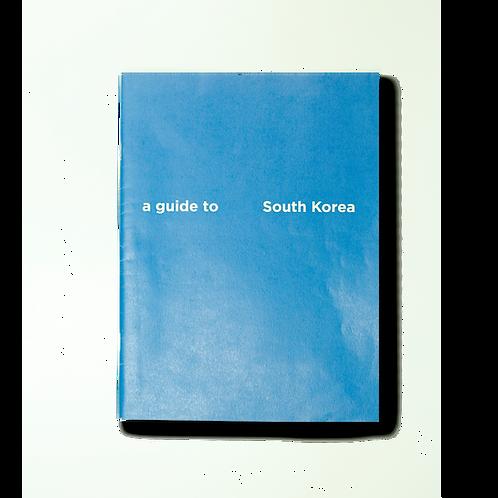 A Guide To South Korea / Angela Zhang