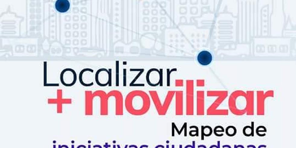 Localizar+ Movilizar. Mapeo de iniciativas ciudadanas.