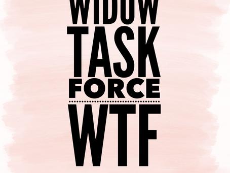 WTF : Widow Task Force