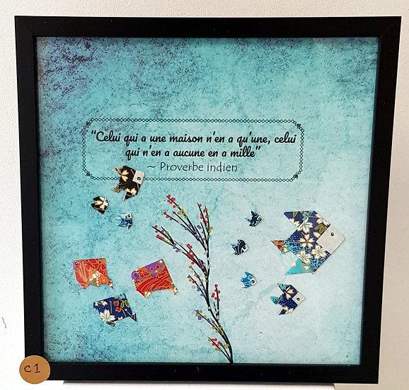 """Cadre citations origamis C1 : """"Celui qui a une maison n'en a qu'une...."""""""